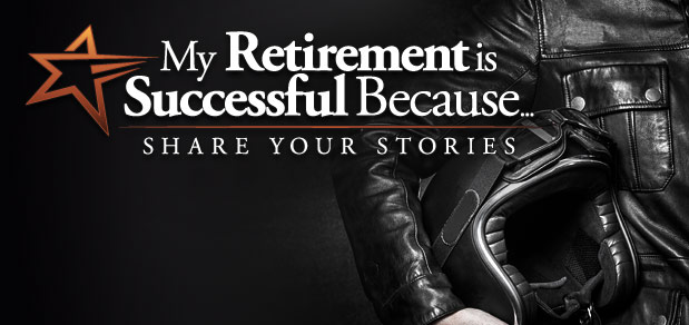 My retirement is successful because ... share your stories