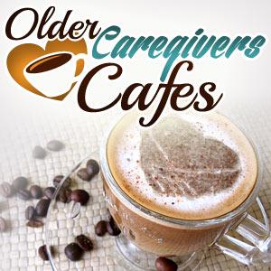 older caregivers cafes